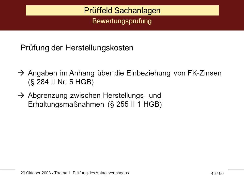 29.Oktober 2003 - Thema 1: Prüfung des Anlagevermögens 42 / 80 Prüffeld Sachanlagen unentgeltlich erworbene Gegenstände Ansatz höchstens zum Zeitwert