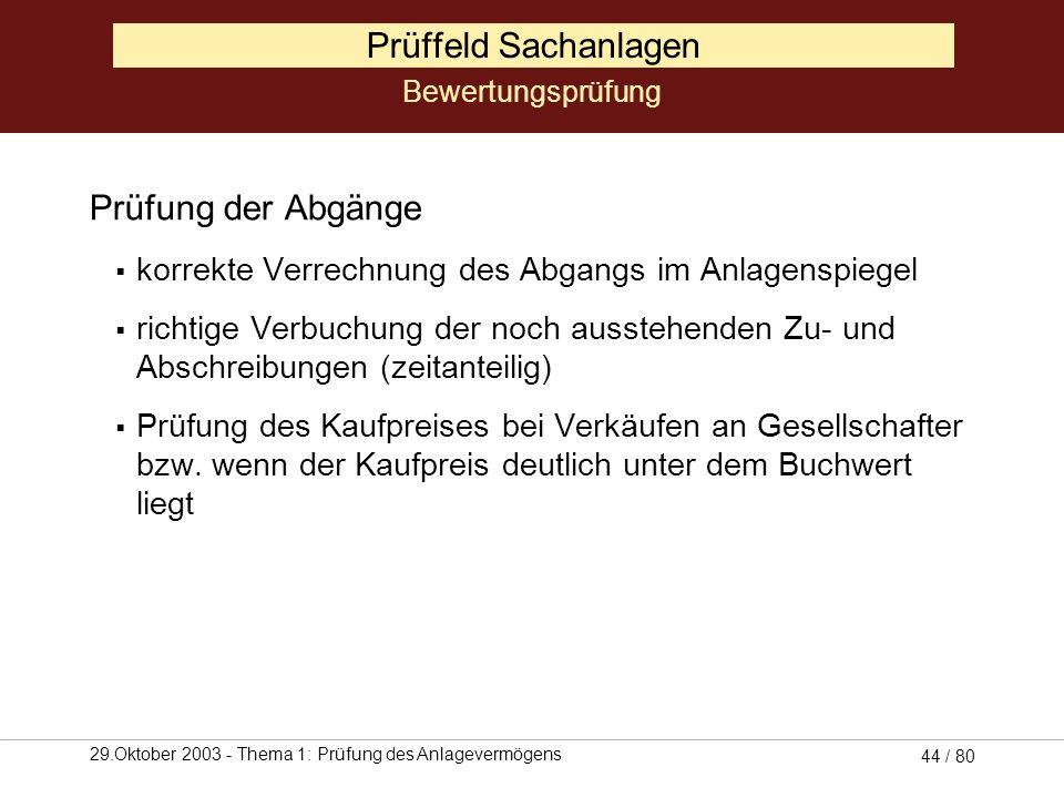 29.Oktober 2003 - Thema 1: Prüfung des Anlagevermögens 43 / 80 Prüffeld Sachanlagen Prüfung der Herstellungskosten Bewertungsprüfung HBStB Einzelkoste