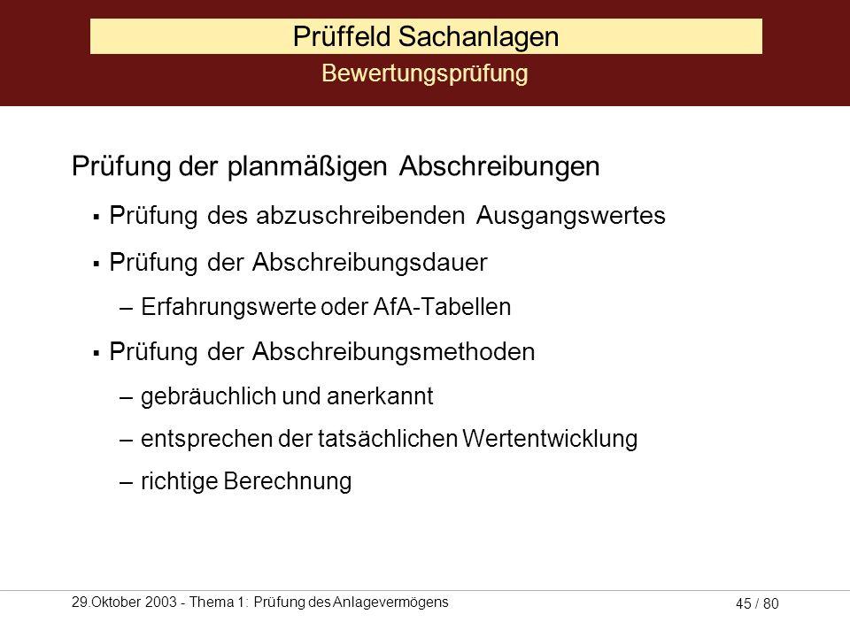 29.Oktober 2003 - Thema 1: Prüfung des Anlagevermögens 44 / 80 Prüffeld Sachanlagen Prüfung der Abgänge korrekte Verrechnung des Abgangs im Anlagenspi