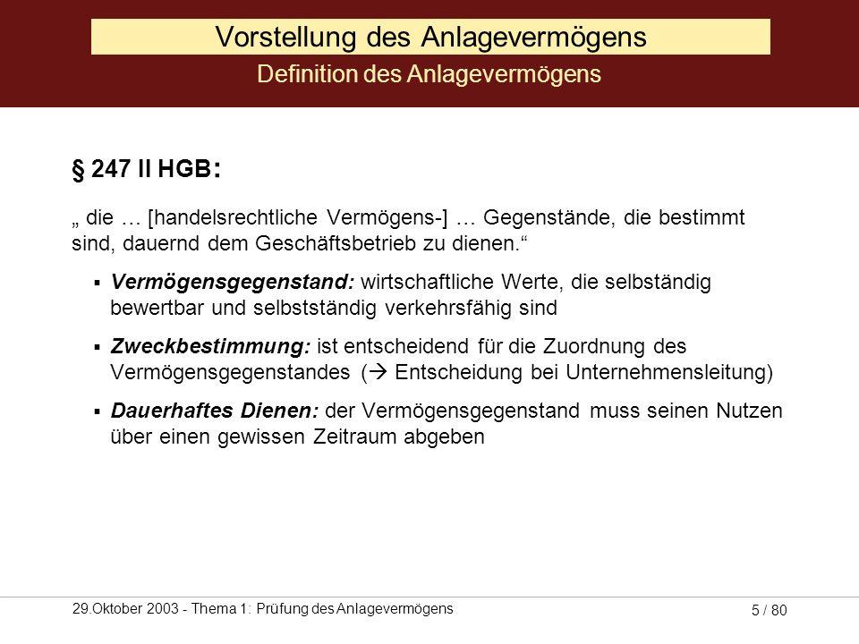 29.Oktober 2003 - Thema 1: Prüfung des Anlagevermögens 4 / 80 Gliederung 1.Rückblick und Einordnung 2.Überblick über das Anlagevermögen 3.Prüfungsrele