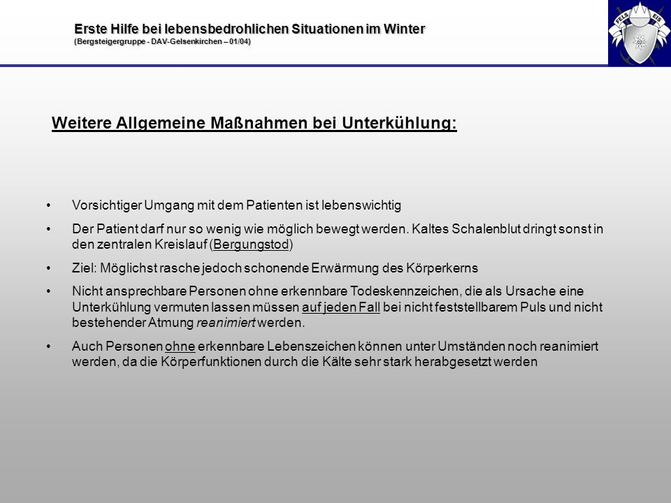 Erste Hilfe bei lebensbedrohlichen Situationen im Winter (Bergsteigergruppe - DAV-Gelsenkirchen – 01/04) Weitere Allgemeine Maßnahmen bei Unterkühlung