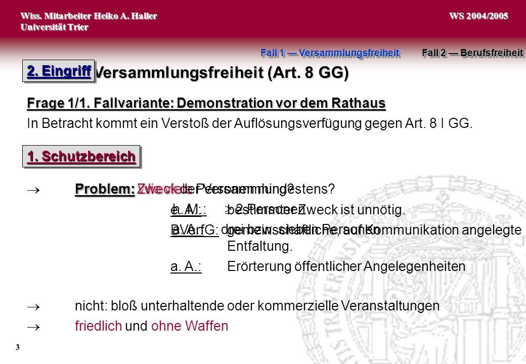 Wiss. Mitarbeiter Heiko A. Haller Universität Trier 3 WS 2004/2005 e. A.:bestimmter Zweck ist unnötig. BVerfG:gemeinschaftliche, auf Kommunikation ang