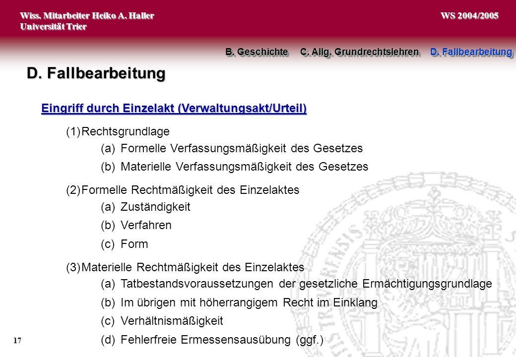 Wiss. Mitarbeiter Heiko A. Haller Universität Trier 17 WS 2004/2005 Eingriff durch Einzelakt (Verwaltungsakt/Urteil) (1)Rechtsgrundlage (a)Formelle Ve