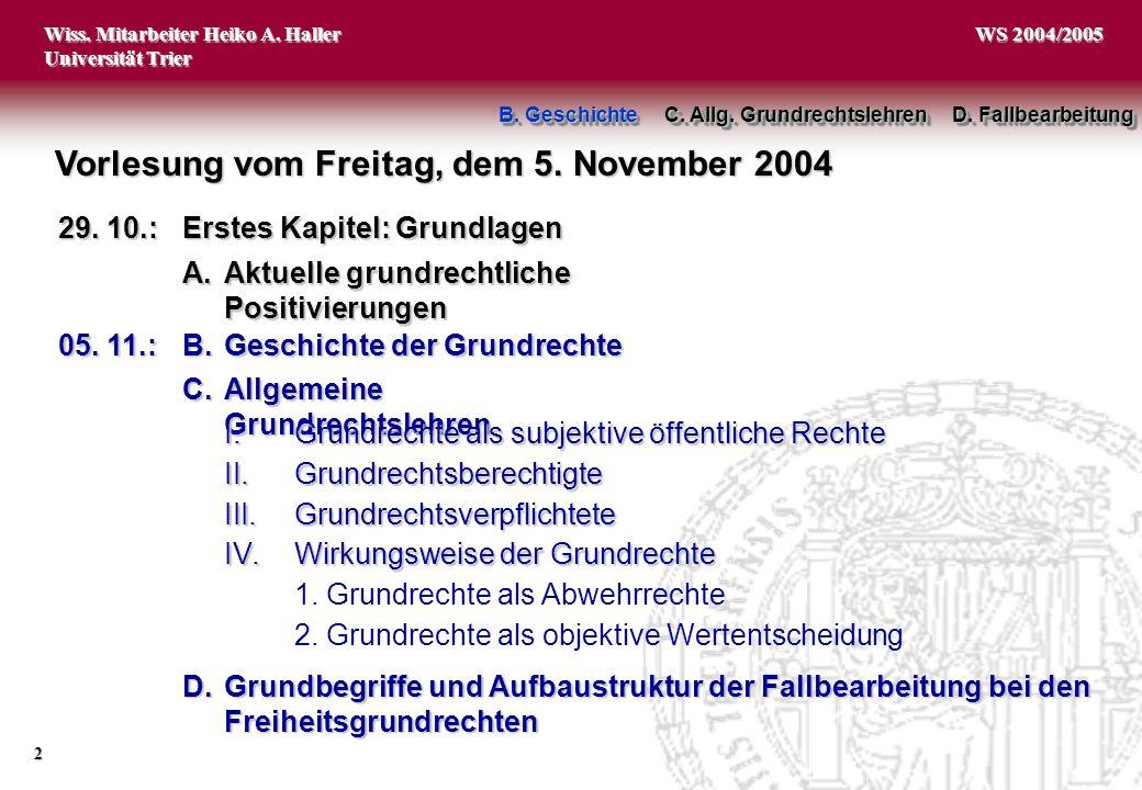 Wiss. Mitarbeiter Heiko A. Haller Universität Trier 2 WS 2004/2005 Vorlesung vom Freitag, dem 5. November 2004 29. 10.:Erstes Kapitel: Grundlagen 05.