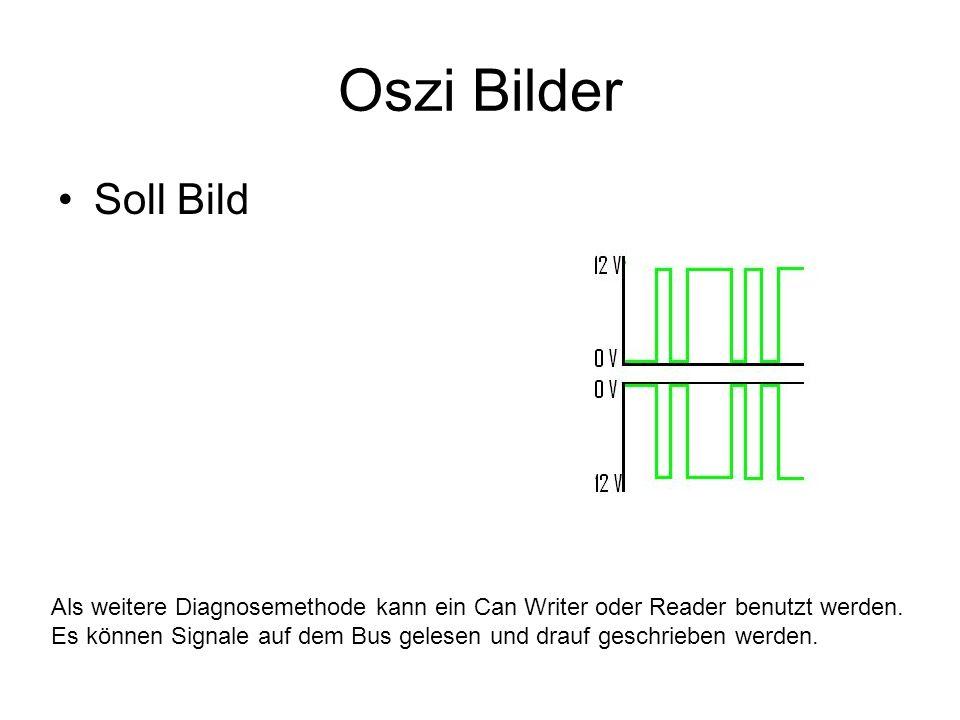 Oszi Bilder Soll Bild Als weitere Diagnosemethode kann ein Can Writer oder Reader benutzt werden. Es können Signale auf dem Bus gelesen und drauf gesc