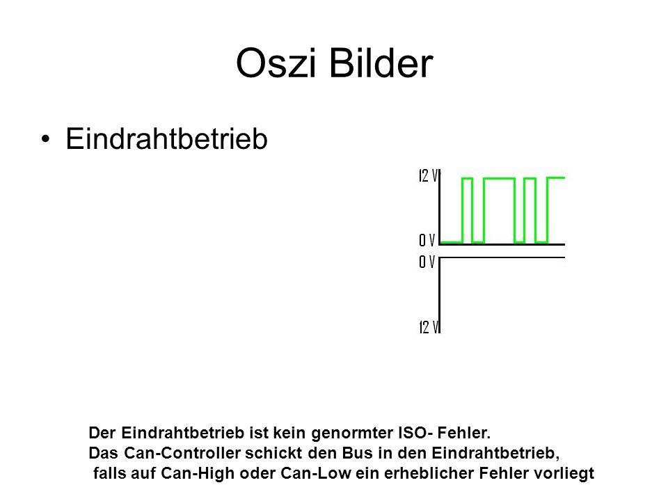 Oszi Bilder Eindrahtbetrieb Der Eindrahtbetrieb ist kein genormter ISO- Fehler. Das Can-Controller schickt den Bus in den Eindrahtbetrieb, falls auf C