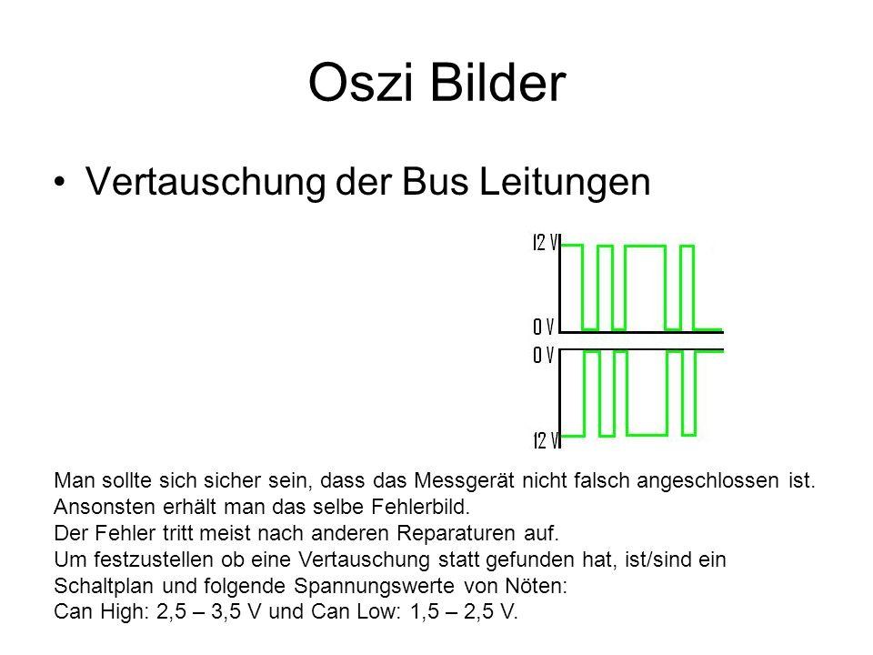 Oszi Bilder Vertauschung der Bus Leitungen Man sollte sich sicher sein, dass das Messgerät nicht falsch angeschlossen ist. Ansonsten erhält man das se