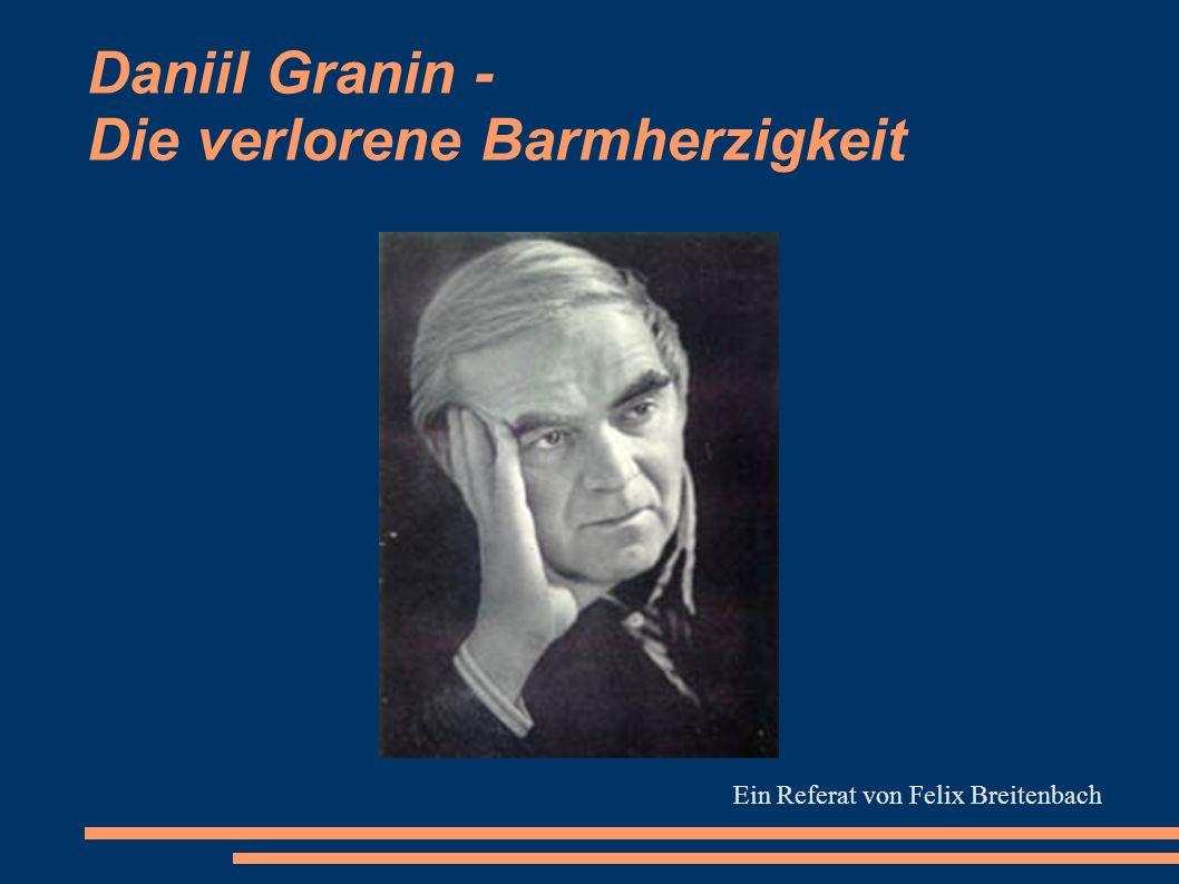 Daniil Granin - Die verlorene Barmherzigkeit Ein Referat von Felix Breitenbach