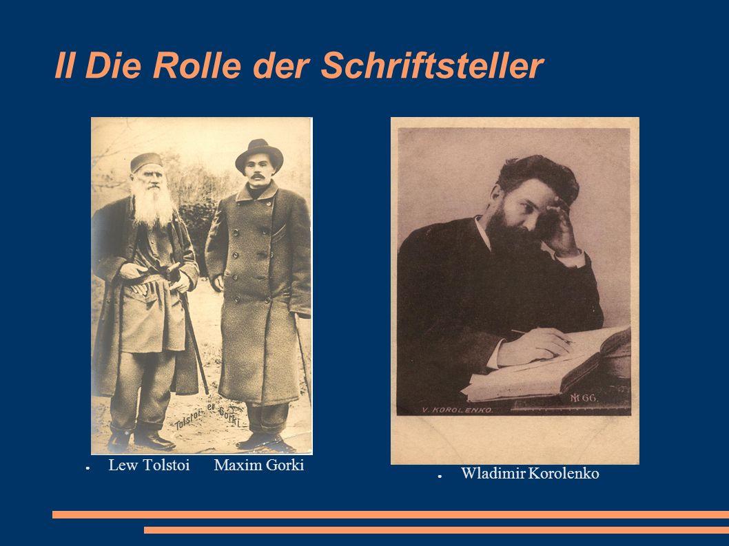 II Die Rolle der Schriftsteller Lew Tolstoi Maxim Gorki Wladimir Korolenko