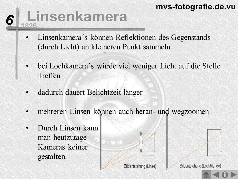 Linsenkamera´s können Reflektionen des Gegenstands (durch Licht) an kleineren Punkt sammeln bei Lochkamera´s würde viel weniger Licht auf die Stelle Treffen dadurch dauert Belichtzeit länger mehreren Linsen können auch heran- und wegzoomen Durch Linsen kann man heutzutage Kameras keiner gestalten.
