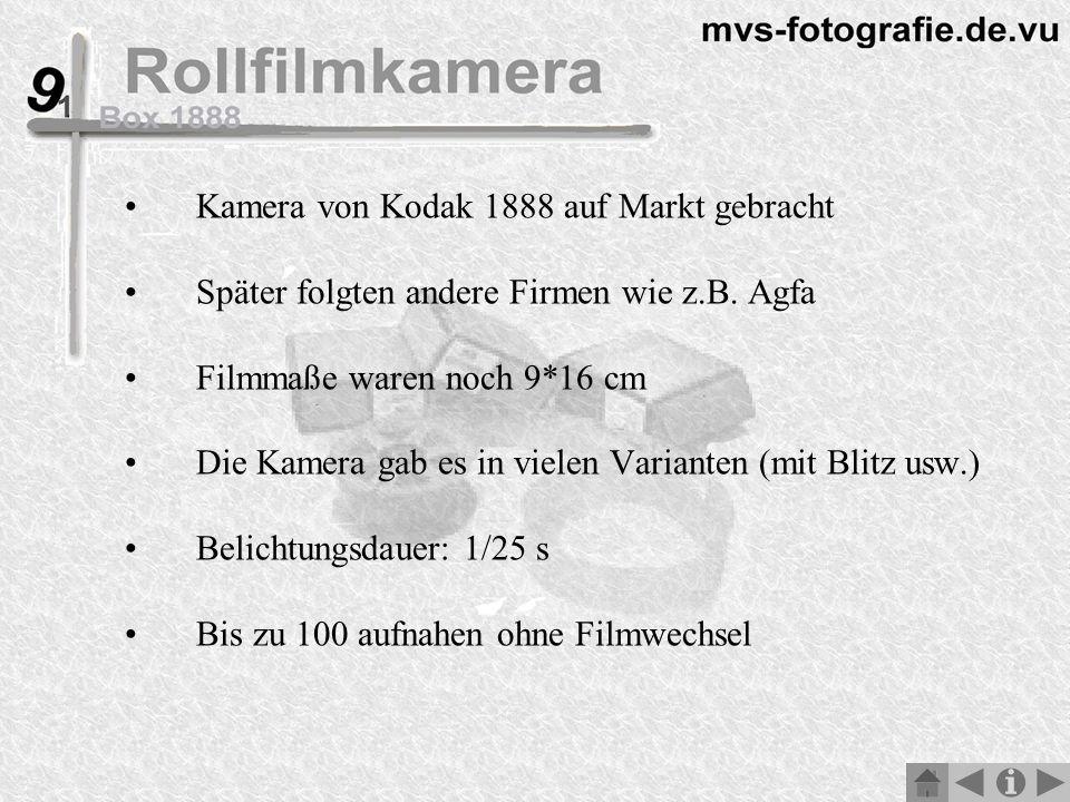 Kamera von Kodak 1888 auf Markt gebracht Später folgten andere Firmen wie z.B.