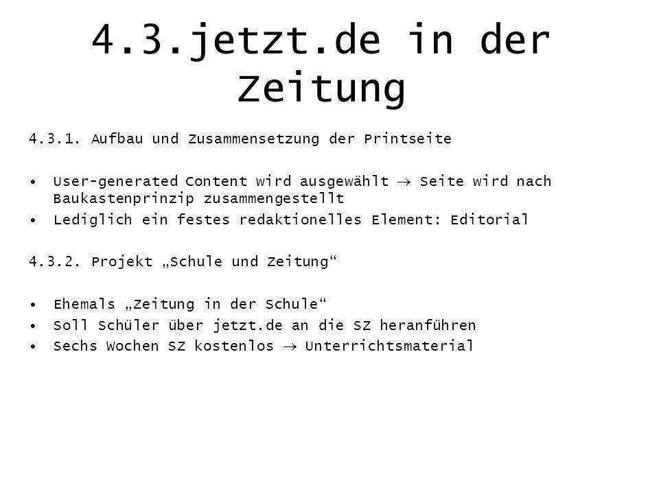 4.3.jetzt.de in der Zeitung 4.3.1. Aufbau und Zusammensetzung der Printseite User-generated Content wird ausgewählt Seite wird nach Baukastenprinzip z