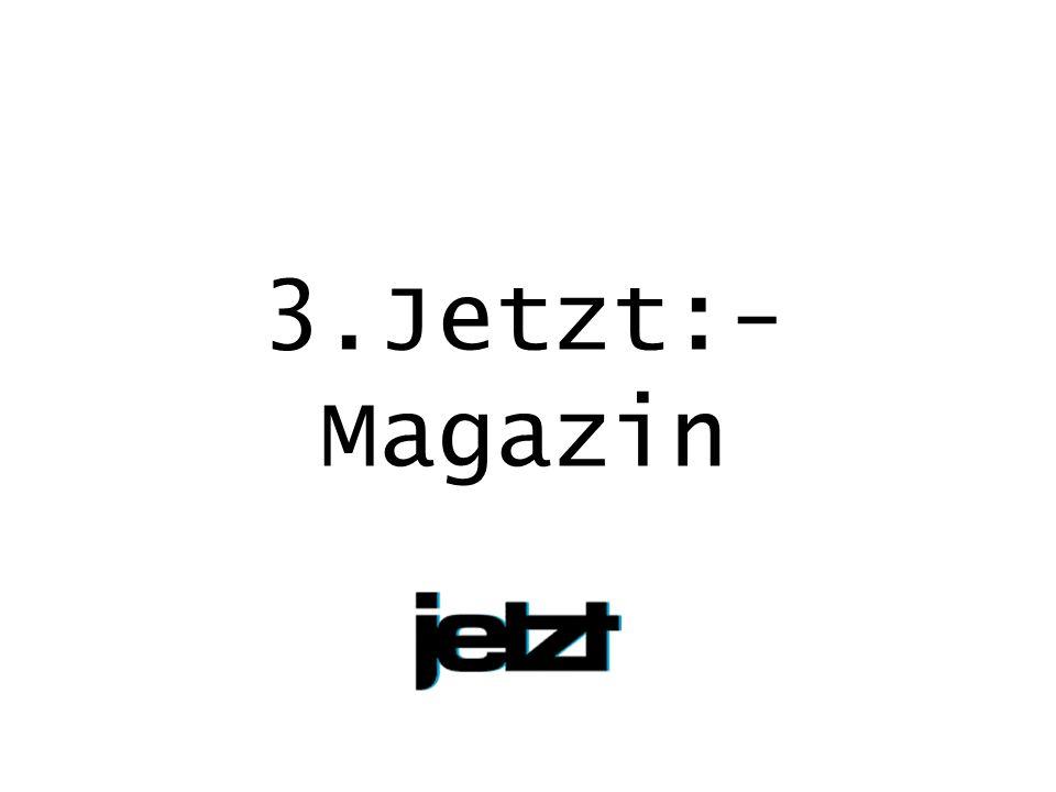 3.Jetzt:- Magazin