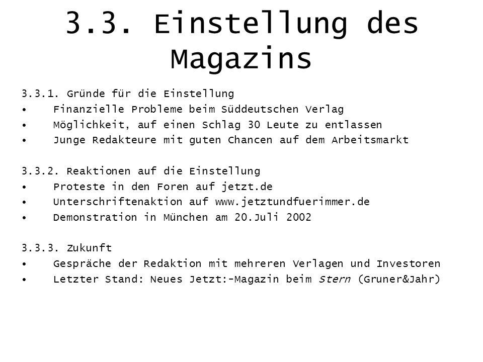 3.3. Einstellung des Magazins 3.3.1. Gründe für die Einstellung Finanzielle Probleme beim Süddeutschen Verlag Möglichkeit, auf einen Schlag 30 Leute z