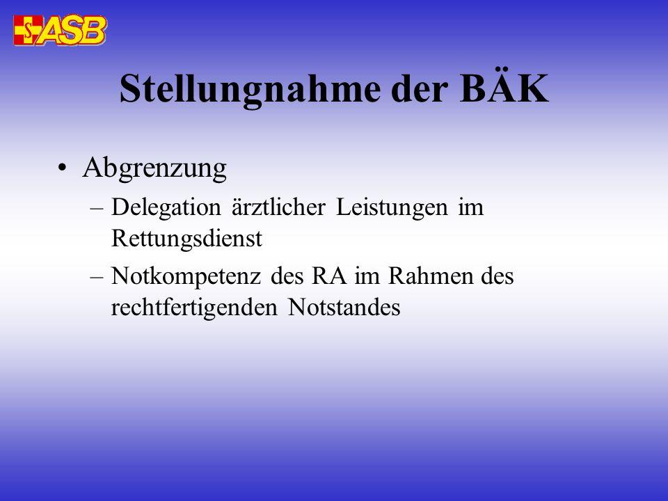 Stellungnahme der BÄK Abgrenzung –Delegation ärztlicher Leistungen im Rettungsdienst –Notkompetenz des RA im Rahmen des rechtfertigenden Notstandes