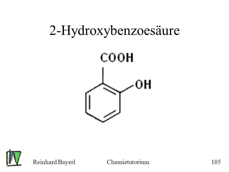 Reinhard BayerlChemietutorium105 2-Hydroxybenzoesäure
