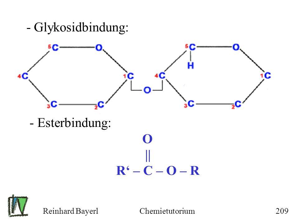 Reinhard BayerlChemietutorium209 - Glykosidbindung: - Esterbindung: O || R – C – O – R