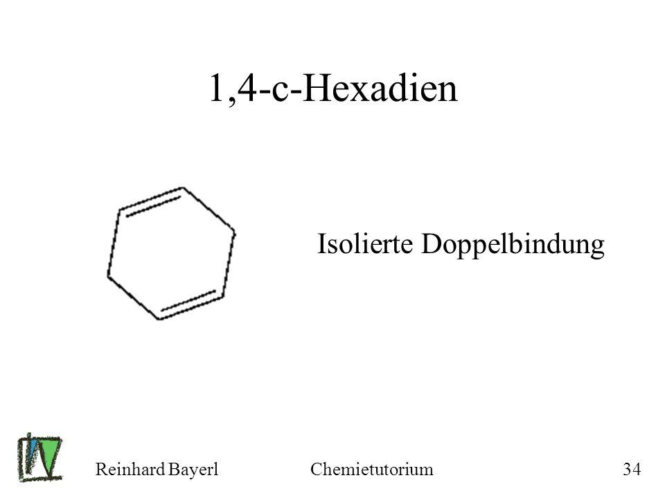 Reinhard BayerlChemietutorium34 1,4-c-Hexadien Isolierte Doppelbindung