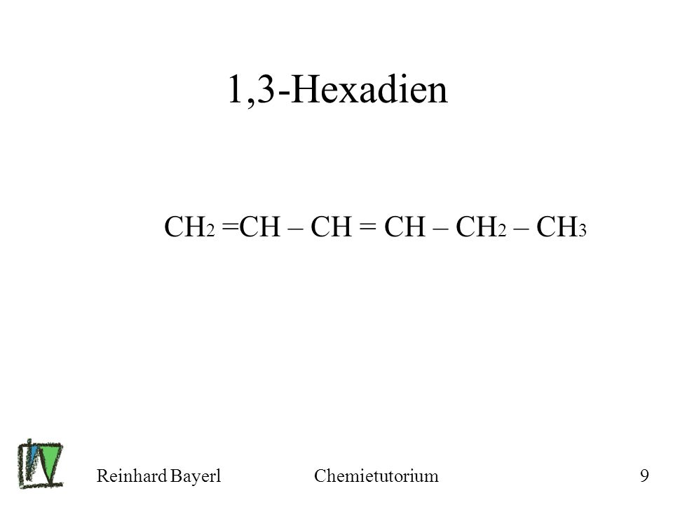Reinhard BayerlChemietutorium50 Addition von H 2 : H H | | CH 2 = CH – CH 2 – CH 3 + H 2 CH 2 – CH – CH 2 – CH 3 Butan