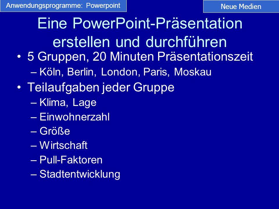 5 Gruppen, 20 Minuten Präsentationszeit –Köln, Berlin, London, Paris, Moskau Teilaufgaben jeder Gruppe –Klima, Lage –Einwohnerzahl –Größe –Wirtschaft