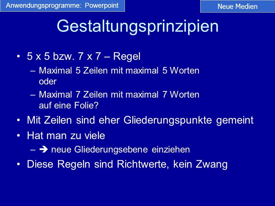 Gestaltungsprinzipien 5 x 5 bzw. 7 x 7 – Regel –Maximal 5 Zeilen mit maximal 5 Worten oder –Maximal 7 Zeilen mit maximal 7 Worten auf eine Folie? Mit