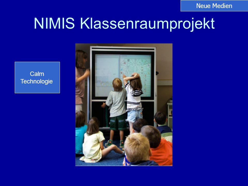 NIMIS Klassenraumprojekt Calm Technologie Neue Medien