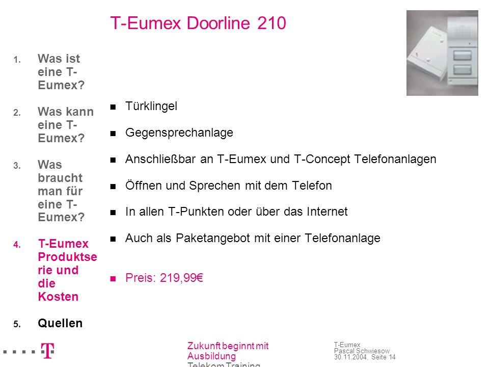 Zukunft beginnt mit Ausbildung Telekom Training T-Eumex Pascal Schwiesow 30.11.2004, Seite 14 T-Eumex Doorline 210 Türklingel Gegensprechanlage Anschl