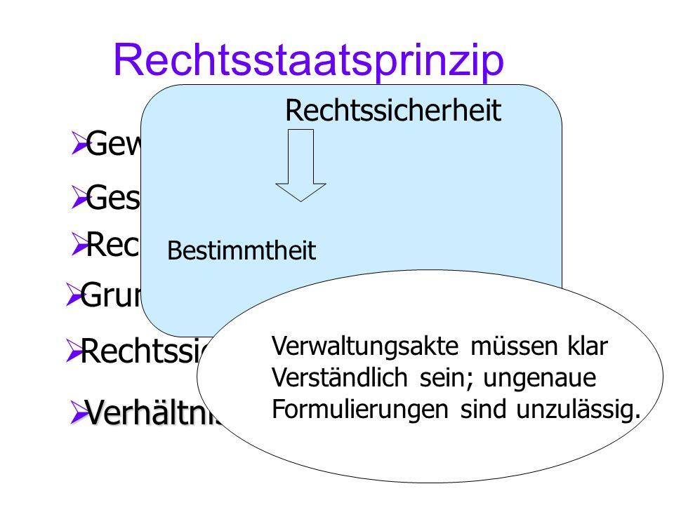 Rechtsstaatsprinzip Gewaltenteilung Gesetzmäßigkeit Rechtsschutz Grundrechte Rechtssicherheit Verhältnismäßigkeit Verhältnismäßigkeit Rechtssicherheit