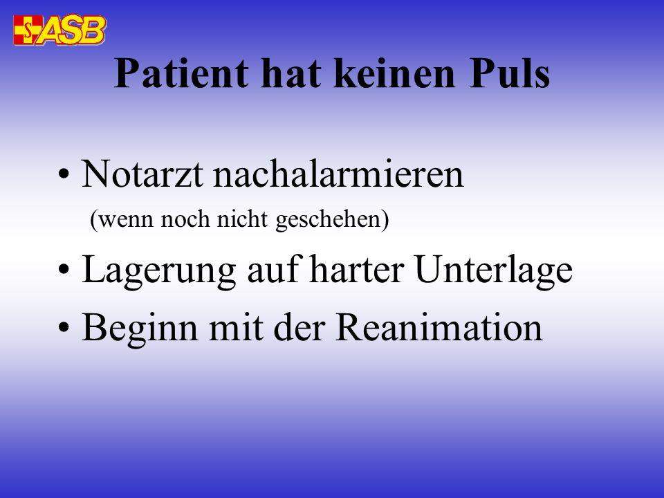 Notarzt nachalarmieren (wenn noch nicht geschehen) Lagerung auf harter Unterlage Beginn mit der Reanimation