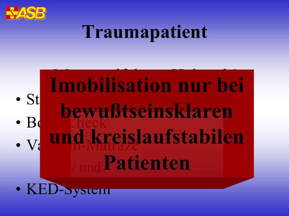 Traumapatient Motorradfahrer: Helm ab! Stiff-Neck anpassen Body-Check Vakuum-Matraze oder / und KED-System Imobilisation nur bei bewußtseinsklaren und