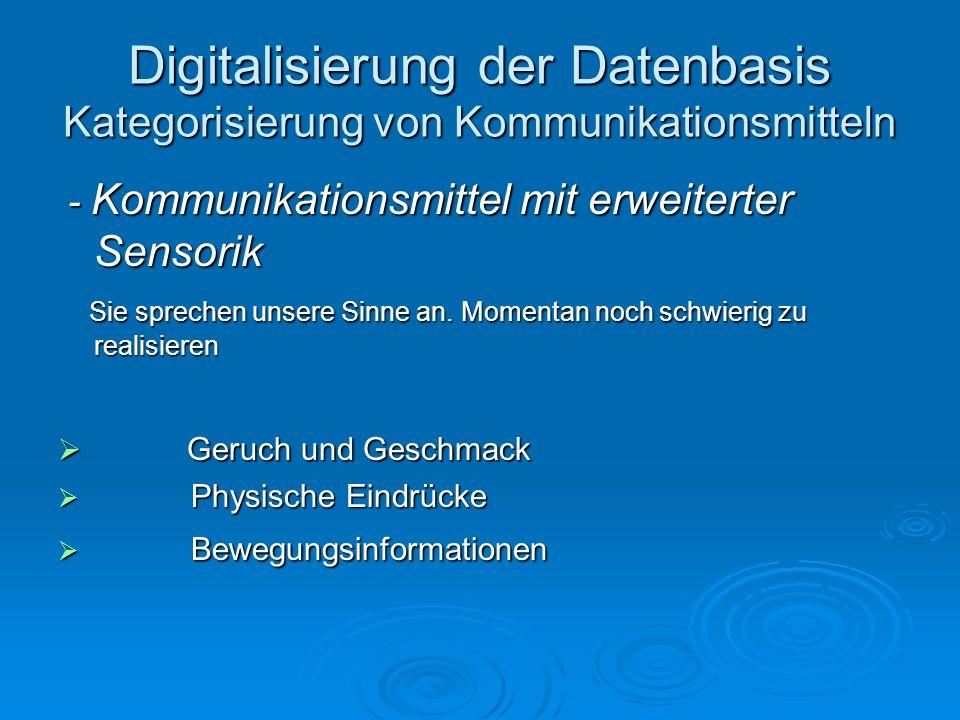 Digitalisierung der Datenbasis Kategorisierung von Kommunikationsmitteln - Kommunikationsmittel mit erweiterter Sensorik - Kommunikationsmittel mit er