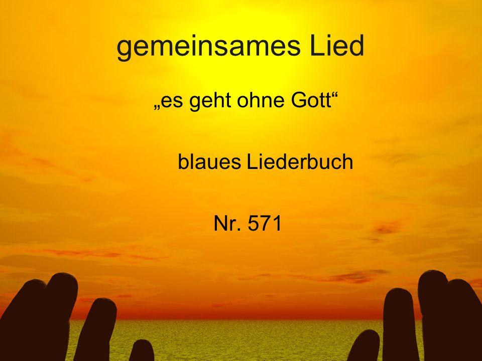 gemeinsames Lied es geht ohne Gott blaues Liederbuch Nr. 571
