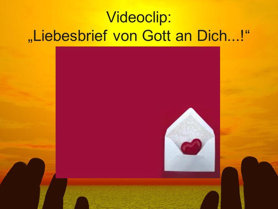 Videoclip: Liebesbrief von Gott an Dich...!