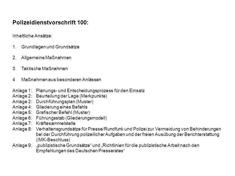 Polizeidienstvorschrift 100: Inhaltliche Ansätze: 1.Grundlagen und Grundsätze 2.Allgemeine Maßnahmen 3.Taktische Maßnahmen 4Maßnahmen aus besonderen A