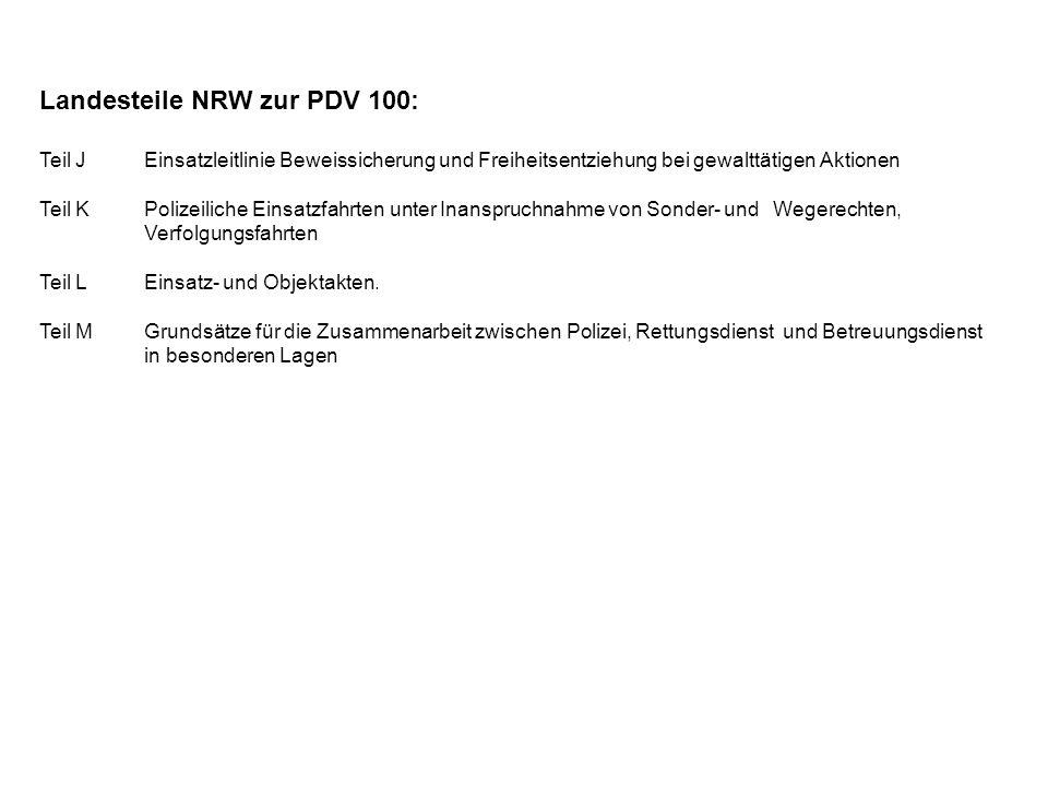 Landesteile NRW zur PDV 100: Teil J Einsatzleitlinie Beweissicherung und Freiheitsentziehung bei gewalttätigen Aktionen Teil KPolizeiliche Einsatzfahr
