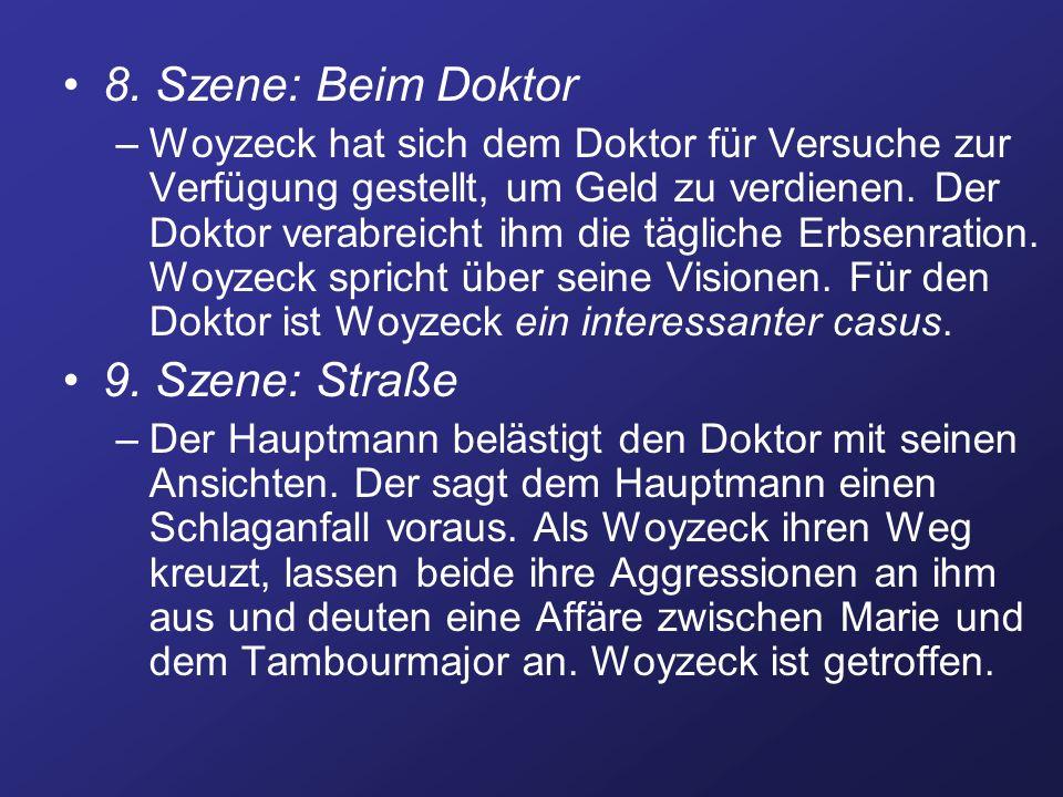 8. Szene: Beim Doktor –Woyzeck hat sich dem Doktor für Versuche zur Verfügung gestellt, um Geld zu verdienen. Der Doktor verabreicht ihm die tägliche