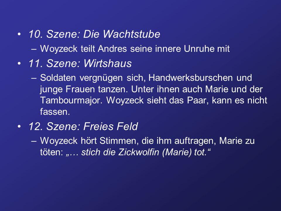10. Szene: Die Wachtstube –Woyzeck teilt Andres seine innere Unruhe mit 11. Szene: Wirtshaus –Soldaten vergnügen sich, Handwerksburschen und junge Fra