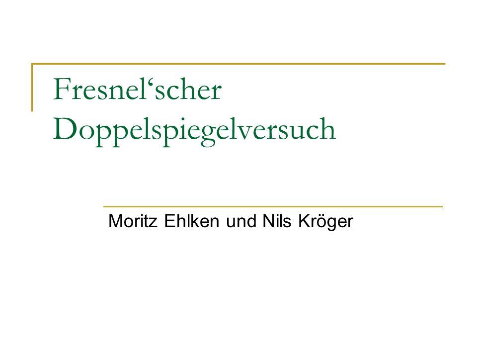 Fresnelscher Doppelspiegelversuch Moritz Ehlken und Nils Kröger