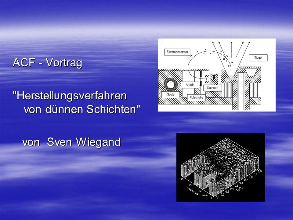 Verfahren zur Herstellung dünner Oberflächen Gliederung: 1.