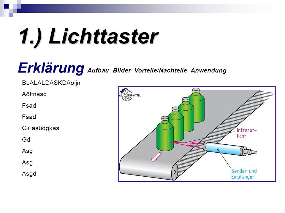 1.) Lichttaster Erklärung Aufbau Bilder Vorteile/Nachteile Anwendung BLALALDASKDAöljn Aölfnasd Fsad G+lasüdgkas Gd Asg Asgd