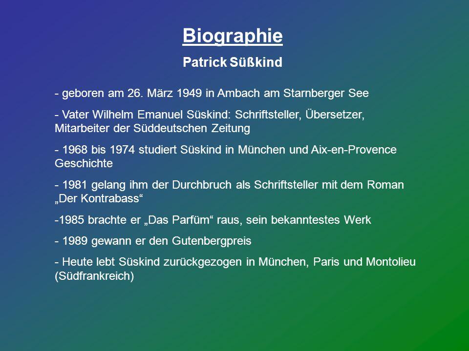 Biographie Patrick Süßkind - geboren am 26. März 1949 in Ambach am Starnberger See - Vater Wilhelm Emanuel Süskind: Schriftsteller, Übersetzer, Mitarb