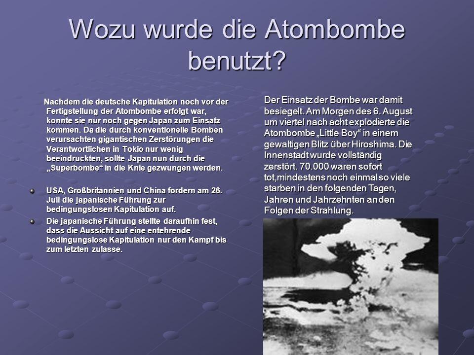 Wozu wurde die Atombombe benutzt.