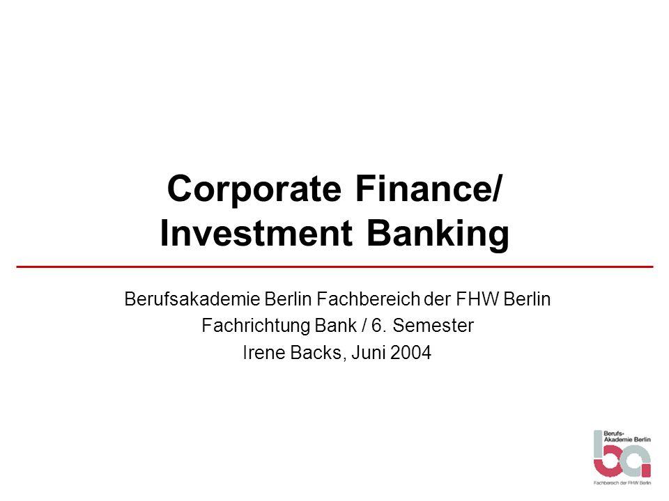 Corporate Finance/ Investment Banking Berufsakademie Berlin Fachbereich der FHW Berlin Fachrichtung Bank / 6.