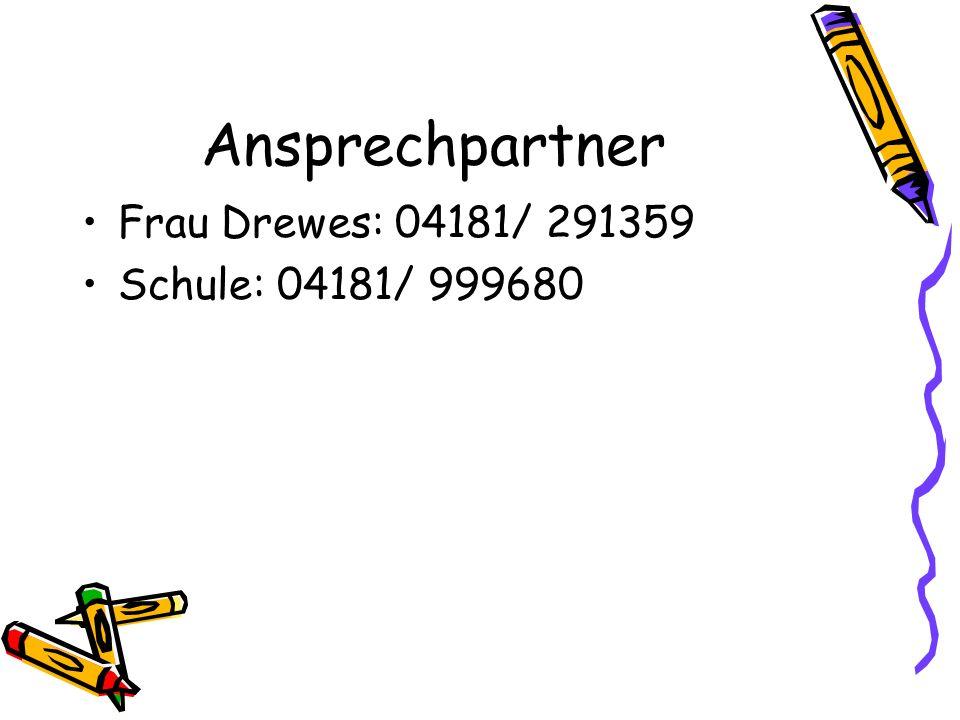 Ansprechpartner Frau Drewes: 04181/ 291359 Schule: 04181/ 999680