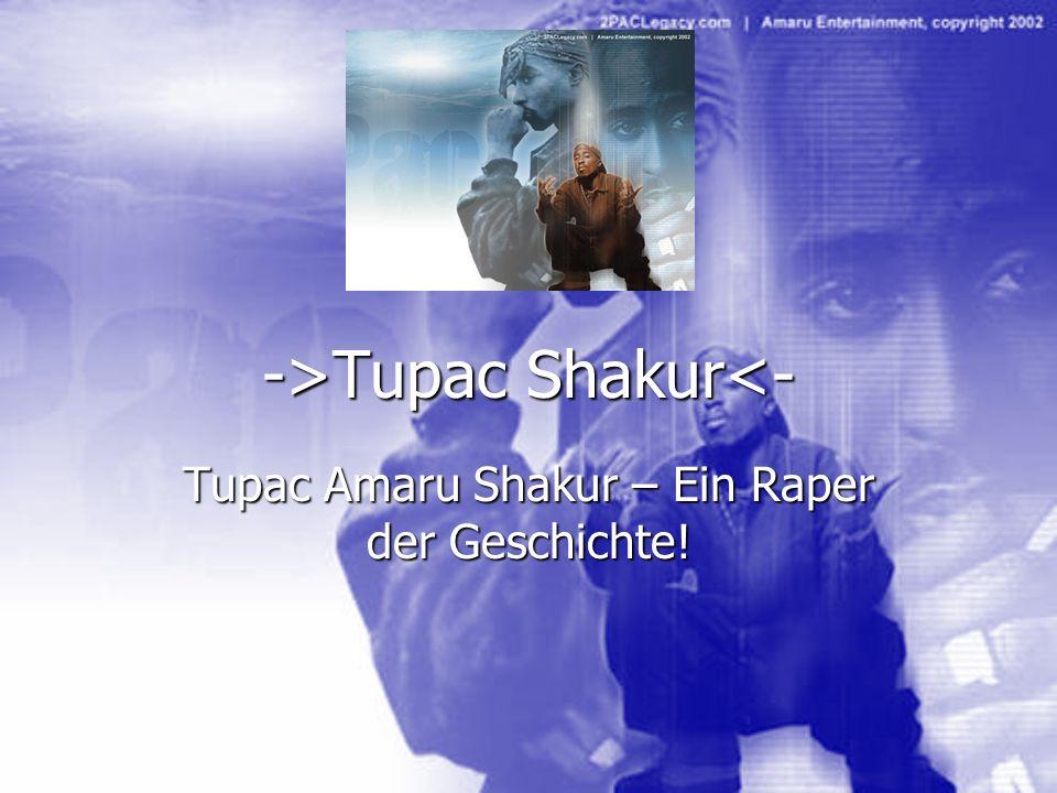 ->Tupac Shakur Tupac Shakur<- Tupac Amaru Shakur – Ein Raper der Geschichte!
