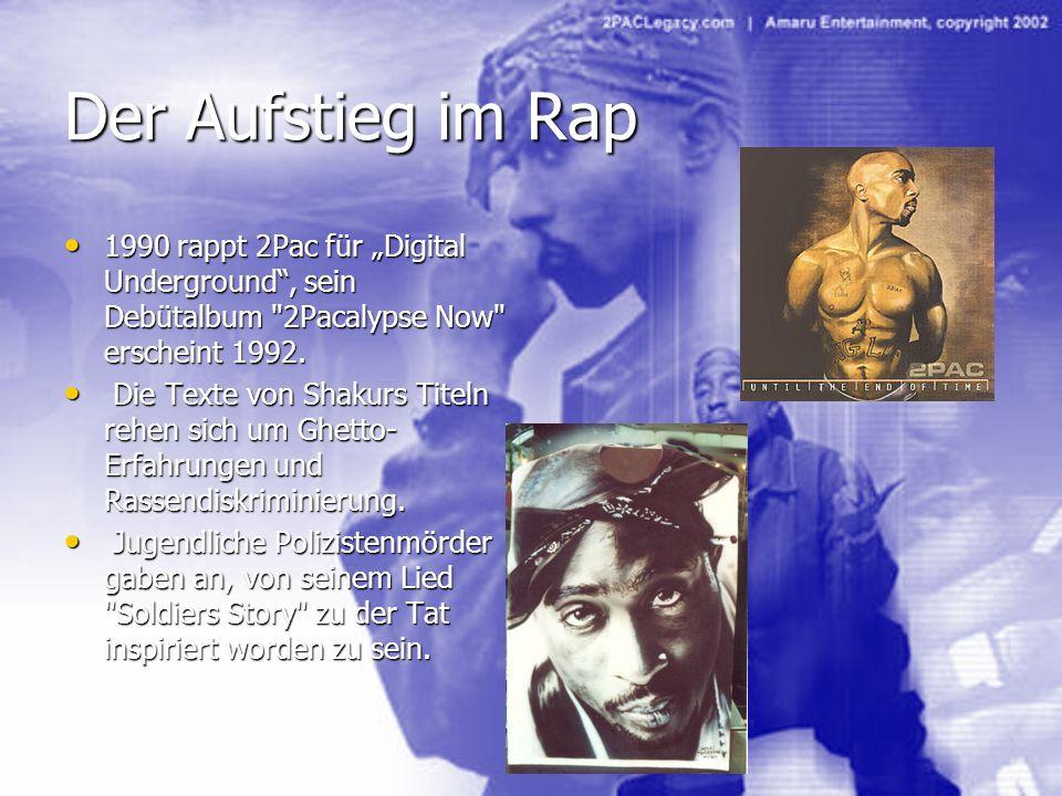 Der Aufstieg im Rap 1990 rappt 2Pac für Digital Underground, sein Debütalbum