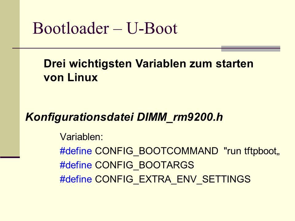 Bootloader – U-Boot Variablen: #define CONFIG_BOOTCOMMAND