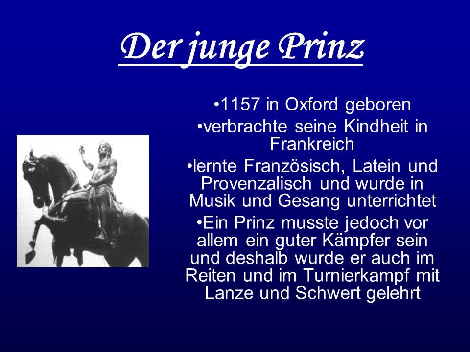 Der junge Prinz 1157 in Oxford geboren verbrachte seine Kindheit in Frankreich lernte Französisch, Latein und Provenzalisch und wurde in Musik und Ges