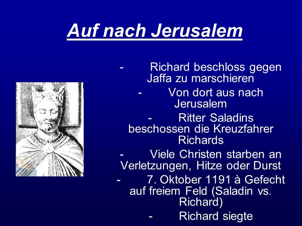 Der Frieden -Dezember 1191 Richard brach von Jaffa nach Jerusalem auf -eine Belagerung der Stadt hatte nur geringe Erfolgungsaussichten -In den darauf folgenden Monaten griff Richard einige muselmanische Festungen an -sein Bruder Johann hatte sich in England aufgelehnt -König Philipp versuchte, sich die französischen Besitzungen Richards anzueignen -Richard schloss mit Saladin einen dreijährigen Waffenstillstand -stach am 9.