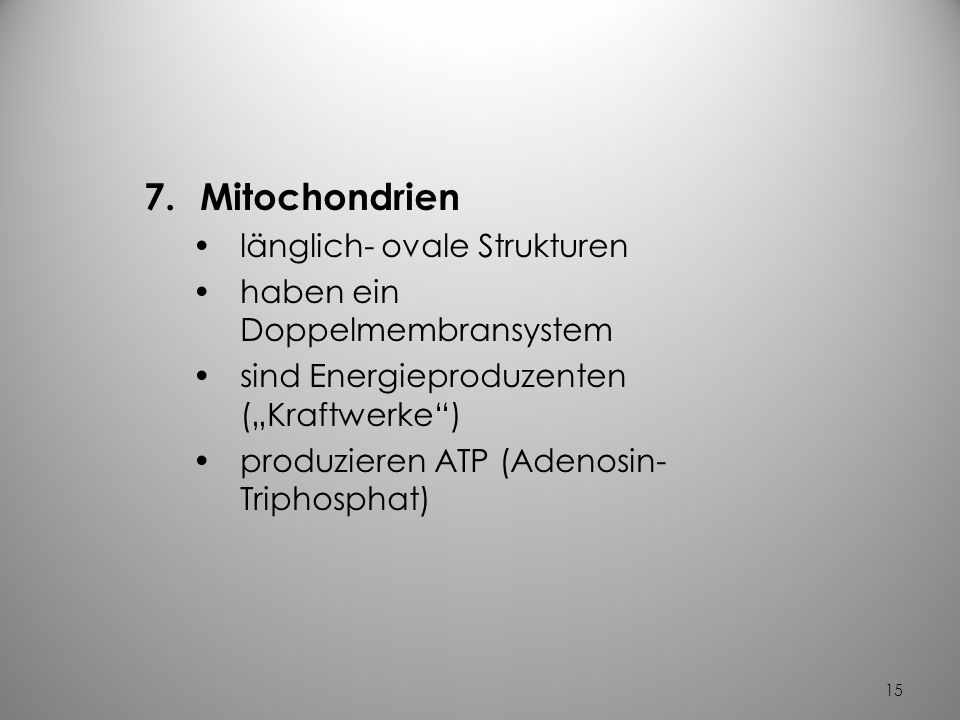 14 6.Lysosomen mit Verdauungsenzymen gefüllte Bläschen Verdauungsapparat der Zelle Funktion Verdauung von Zellabfallprodukten